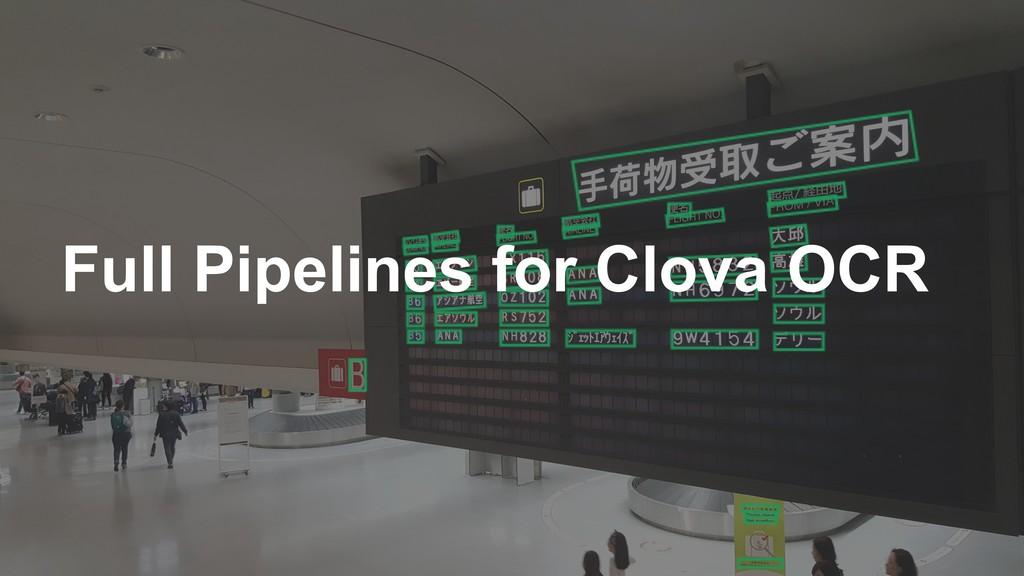 Full Pipelines for Clova OCR