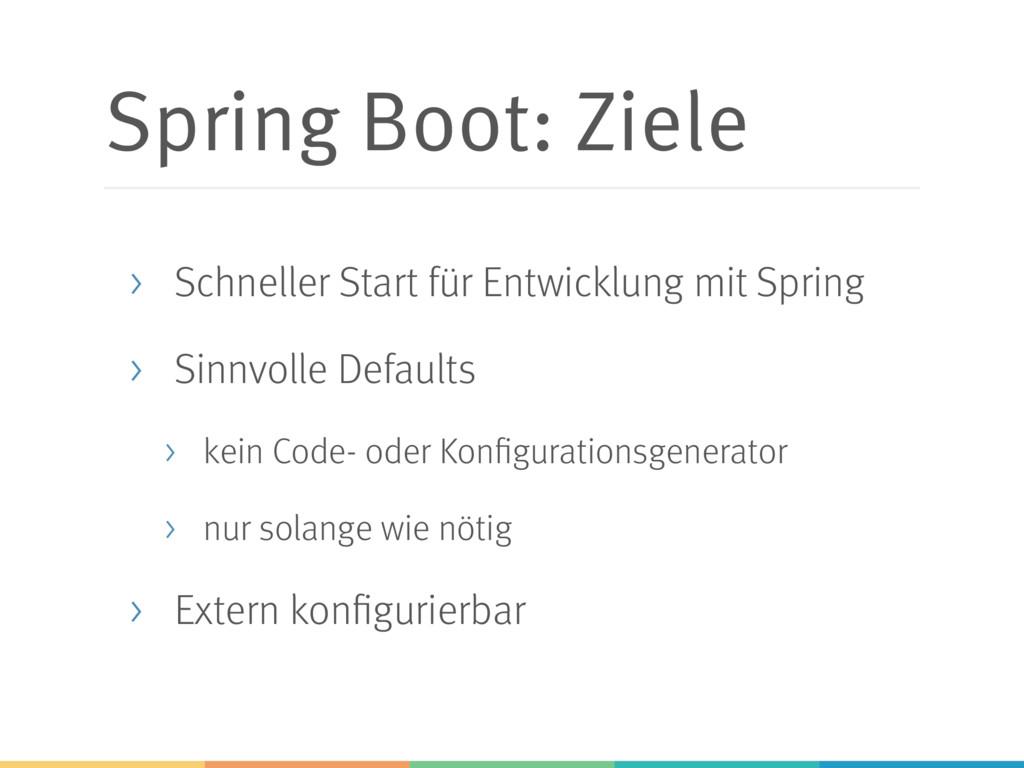 Spring Boot: Ziele > Schneller Start für Entwic...