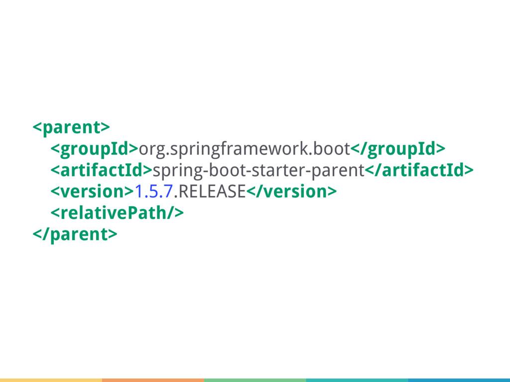 <parent> <groupId>org.springframework.boot</gro...