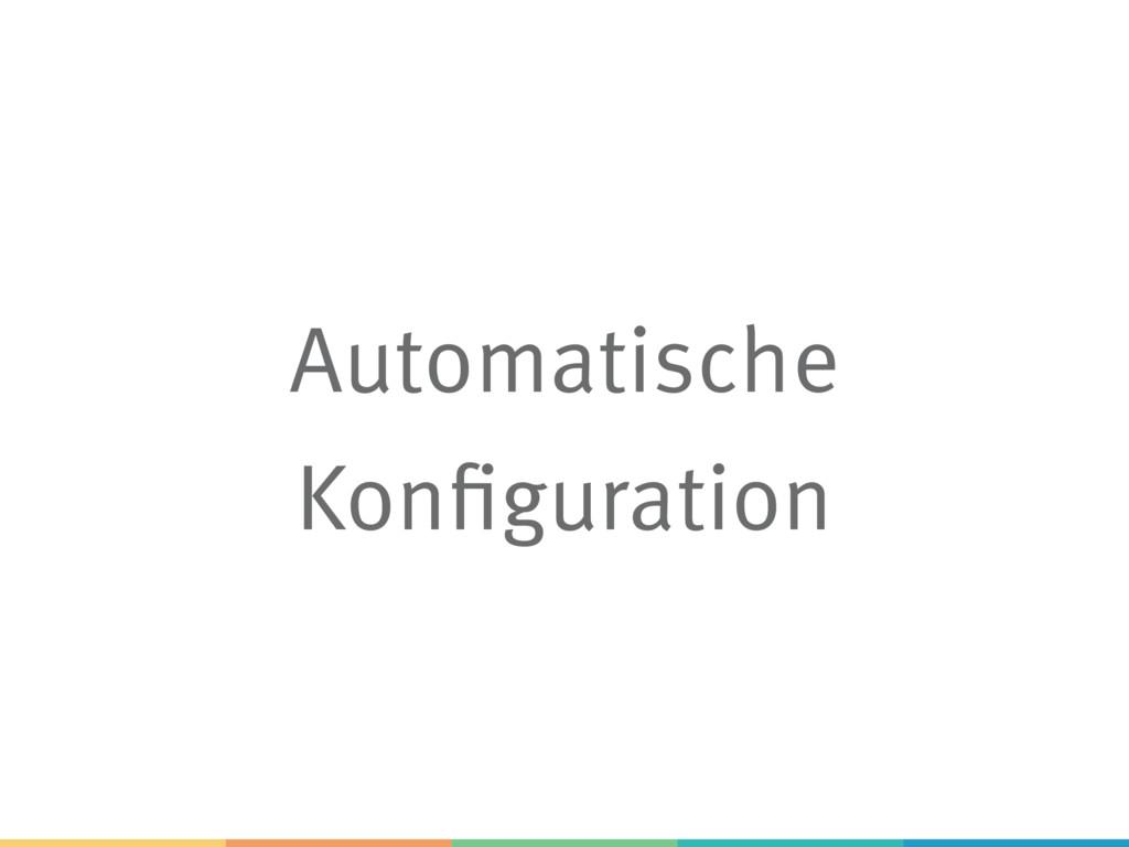 Automatische Konfiguration
