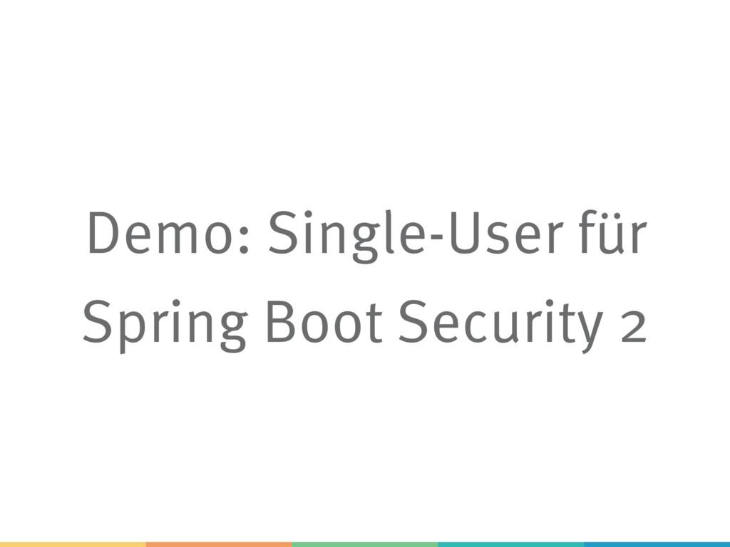 Demo: Single-User für Spring Boot Security 2