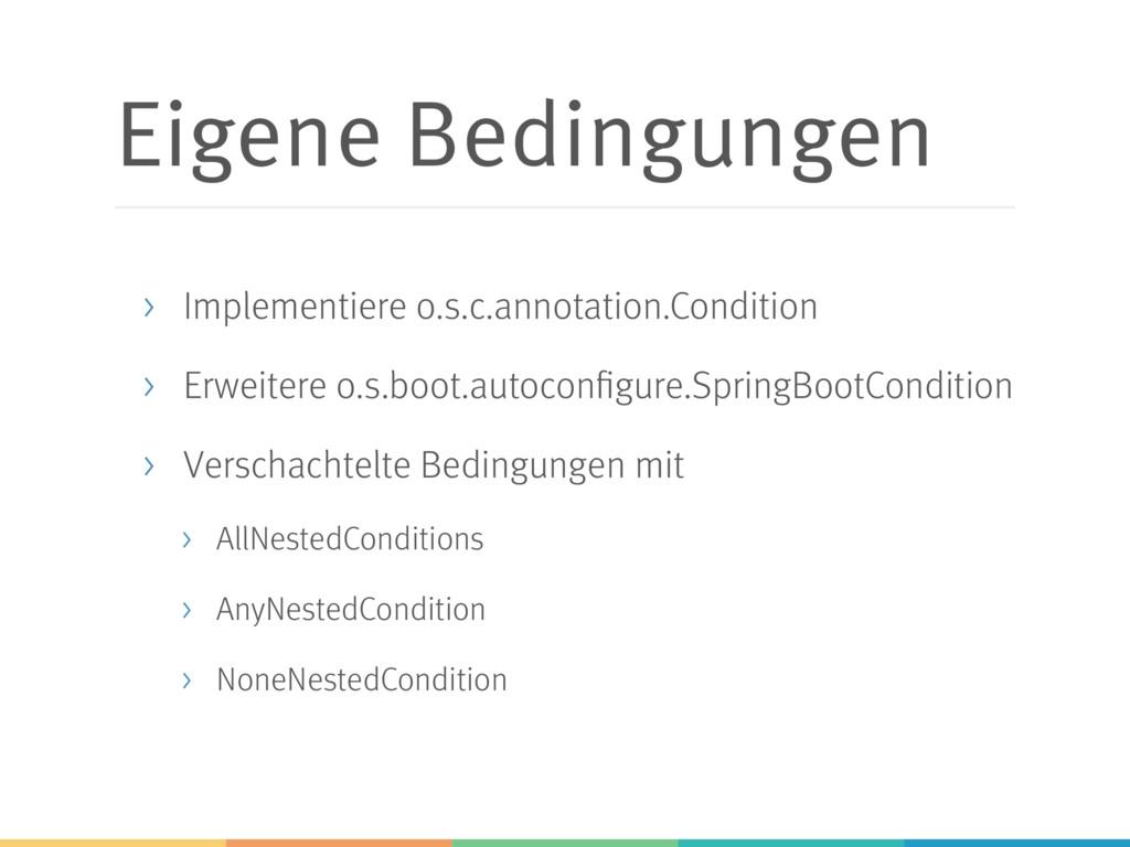 Eigene Bedingungen > Implementiere o.s.c.annota...