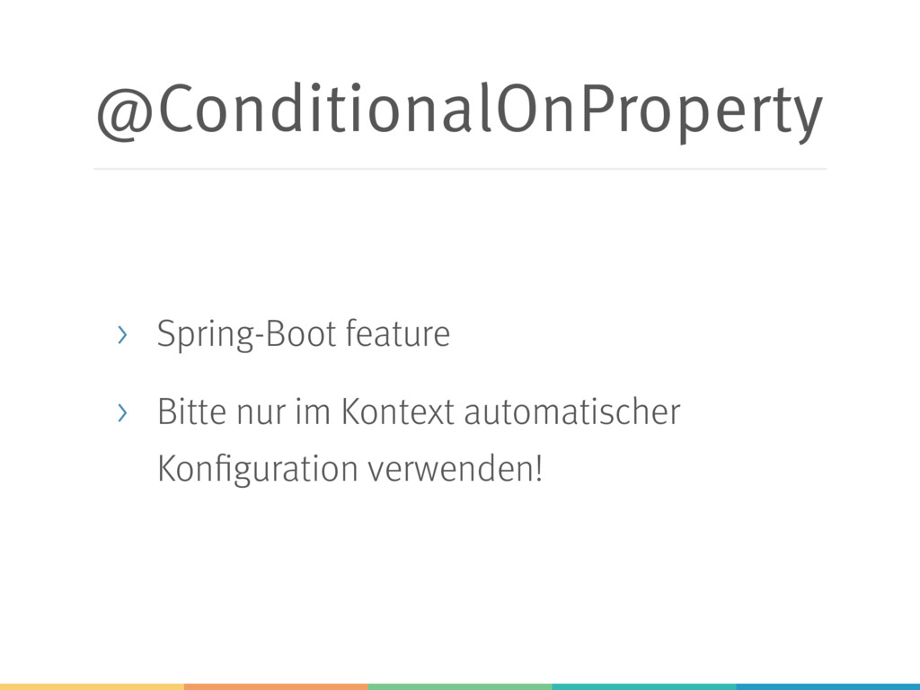 @ConditionalOnProperty > Spring-Boot feature > ...