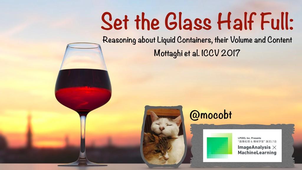 Set the Glass Half Full: Reasoning about Liquid...