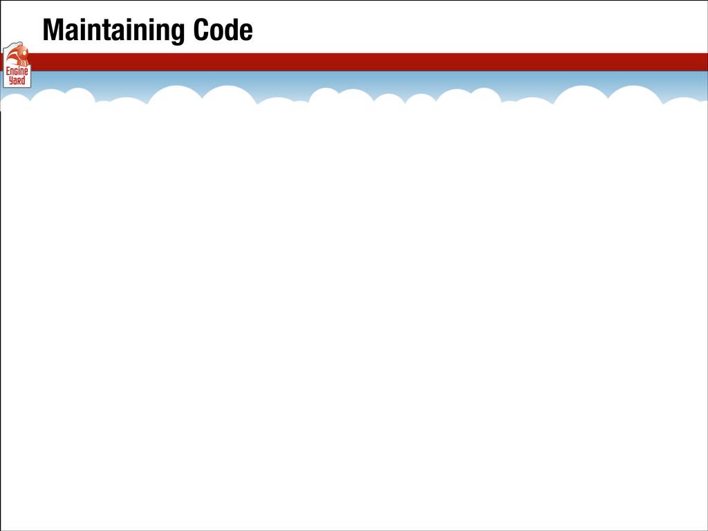 Maintaining Code