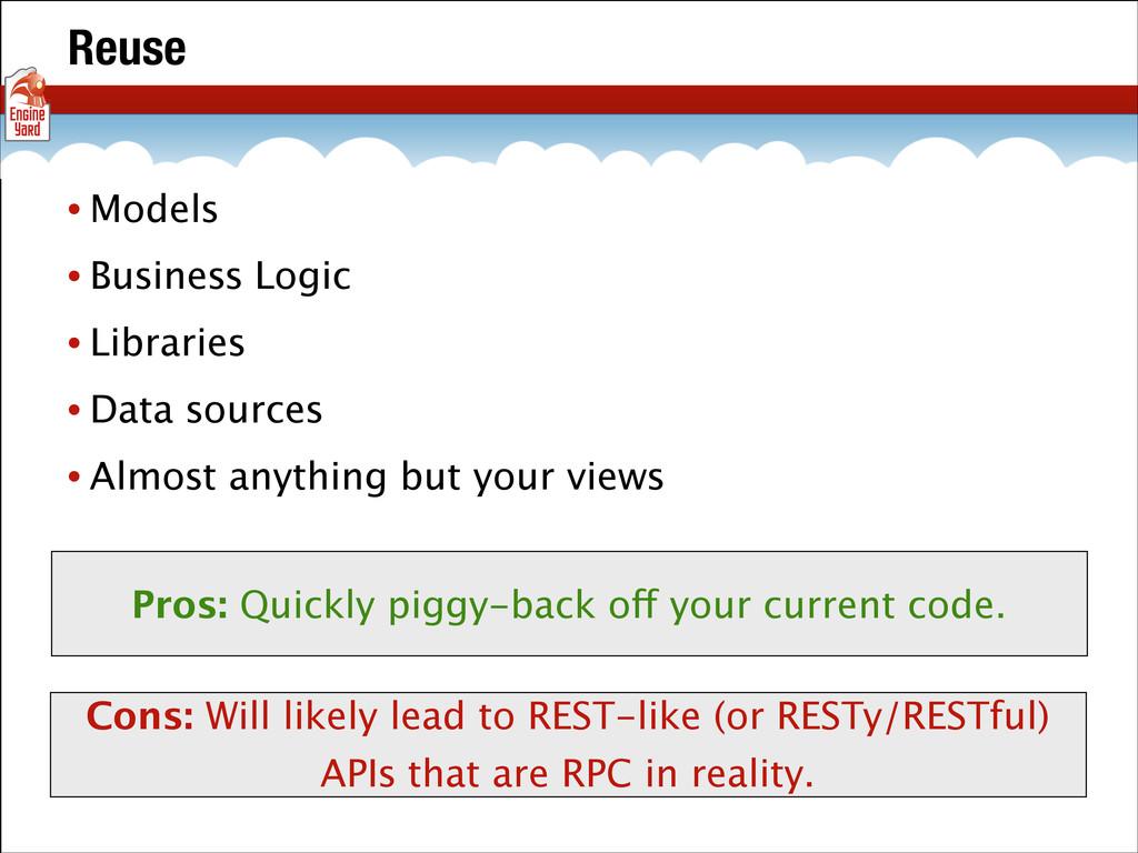 Reuse • Models • Business Logic • Libraries • D...