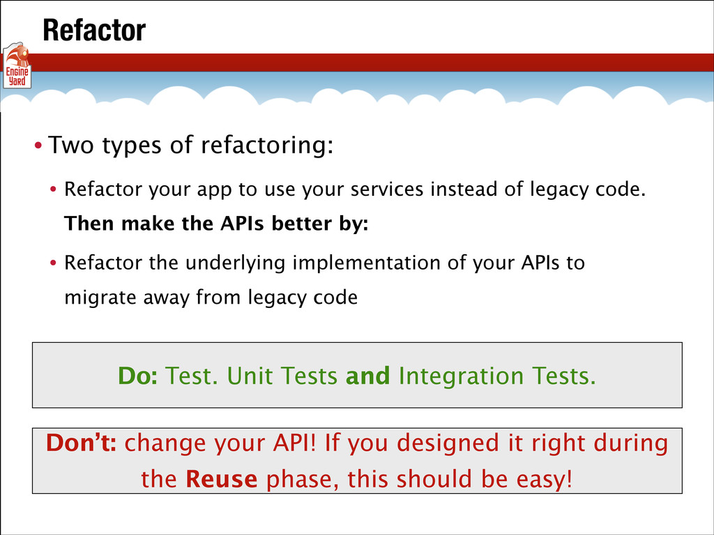 Refactor • Two types of refactoring: • Refactor...
