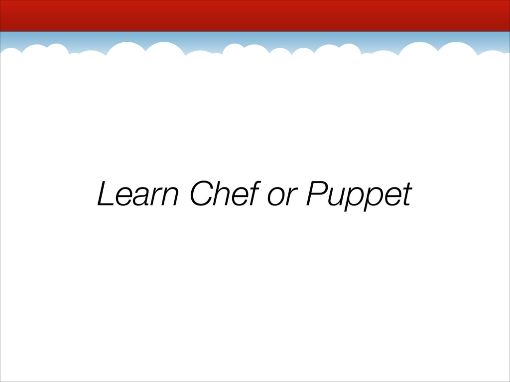 Learn Chef or Puppet