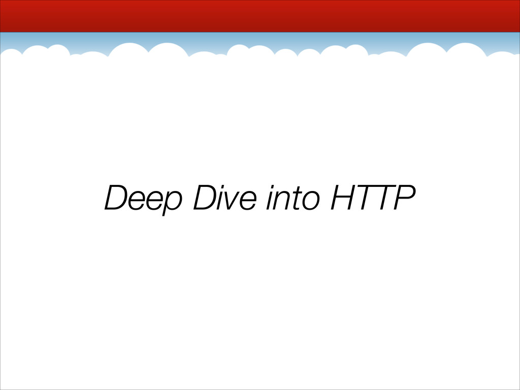 Deep Dive into HTTP