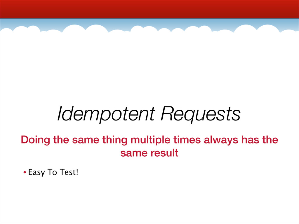 Idempotent Requests Doing the same thing multip...