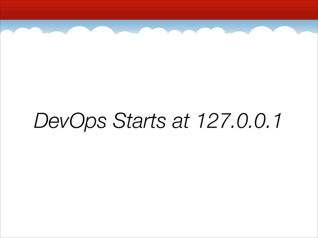 DevOps Starts at 127.0.0.1