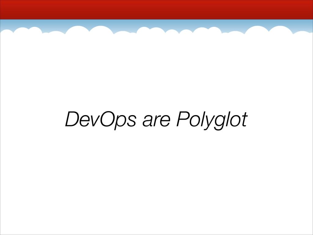 DevOps are Polyglot