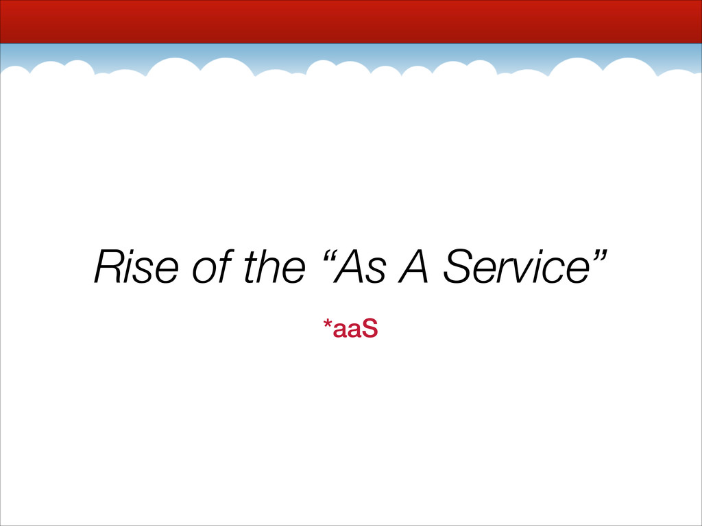 "Rise of the ""As A Service"" *aaS"