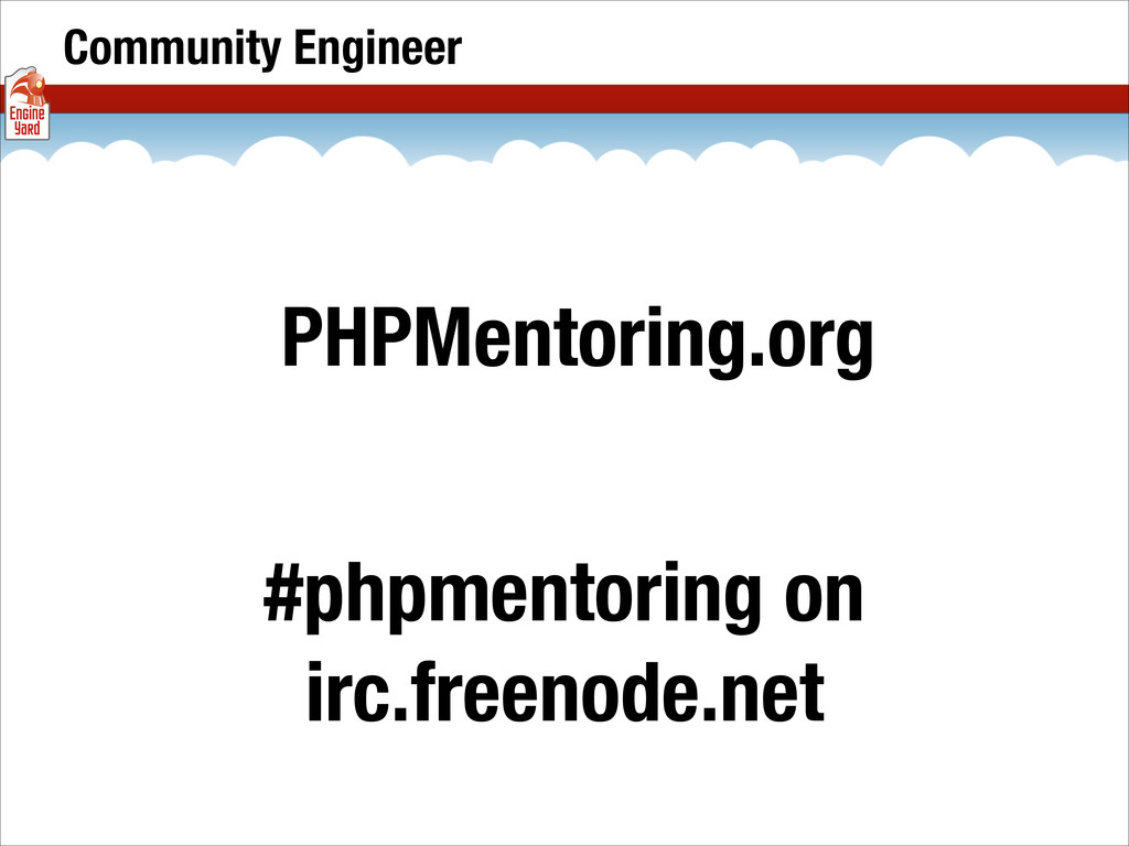Community Engineer PHPMentoring.org #phpmentori...
