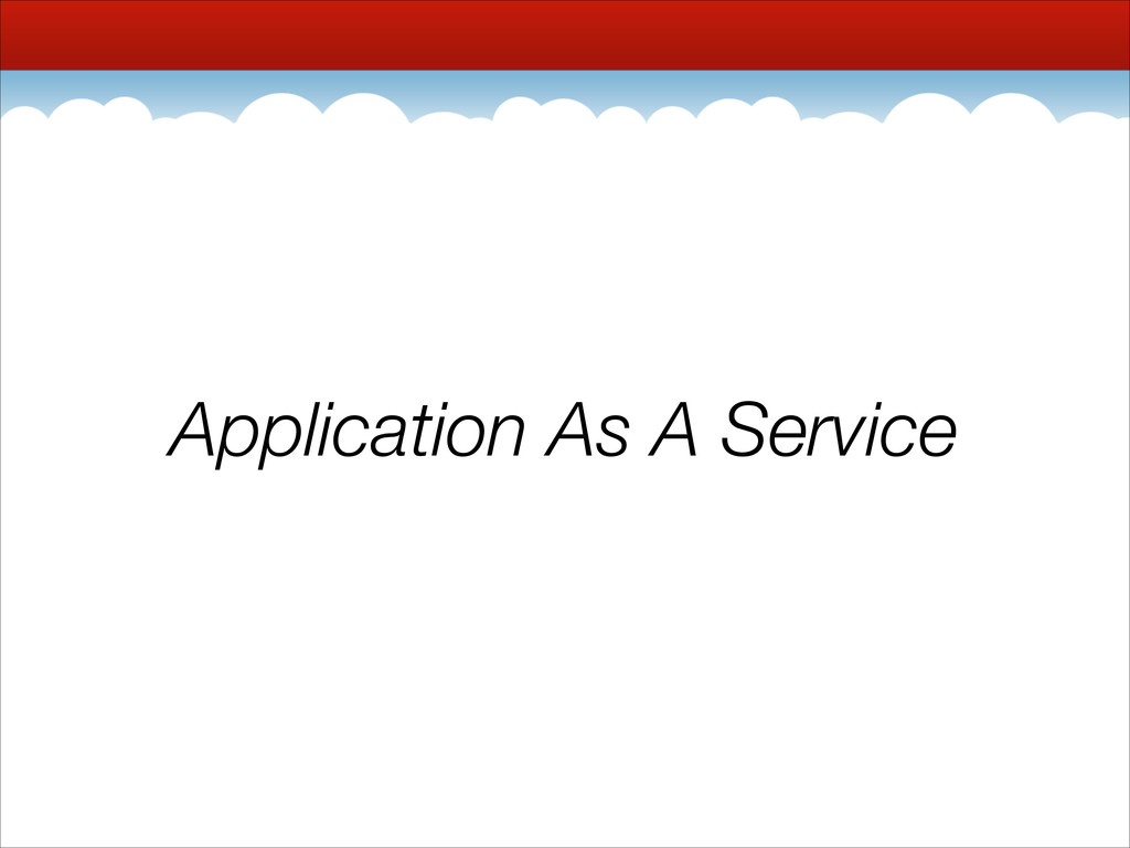 Application As A Service