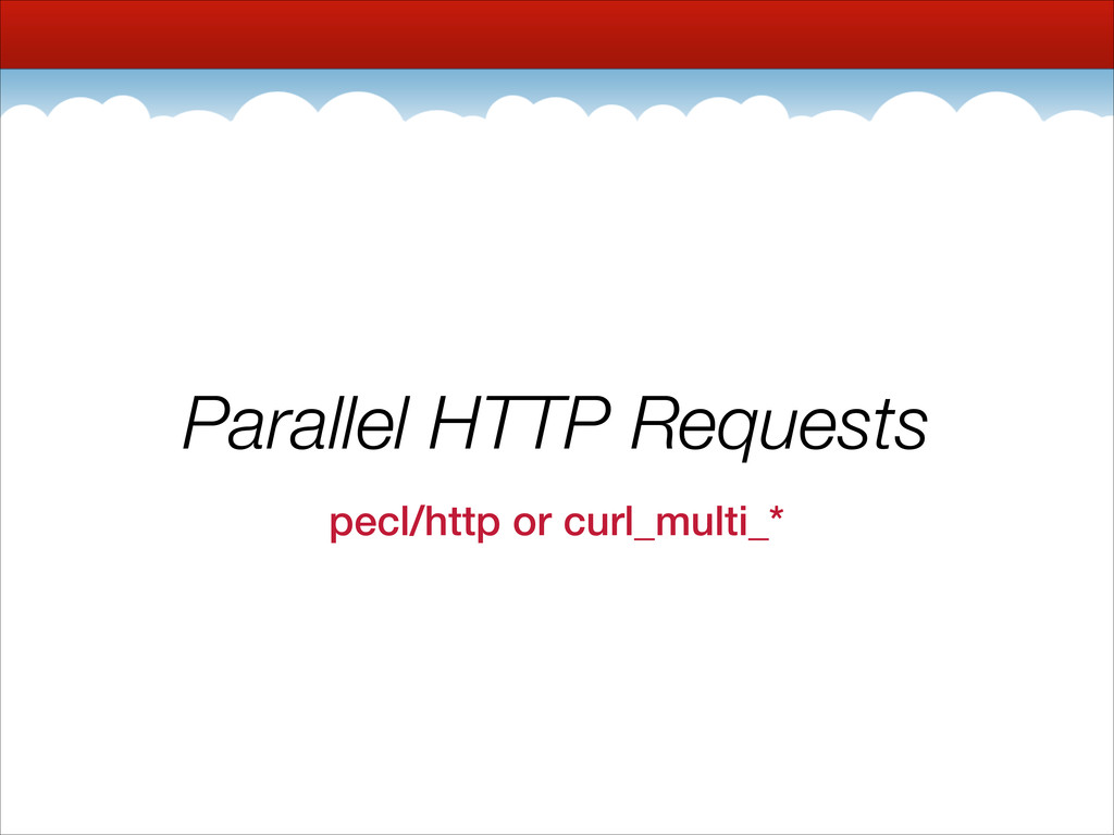Parallel HTTP Requests pecl/http or curl_multi_*