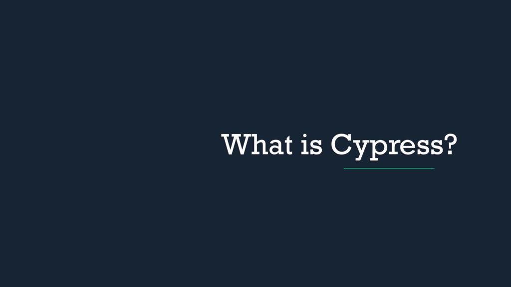 What is Cypress?
