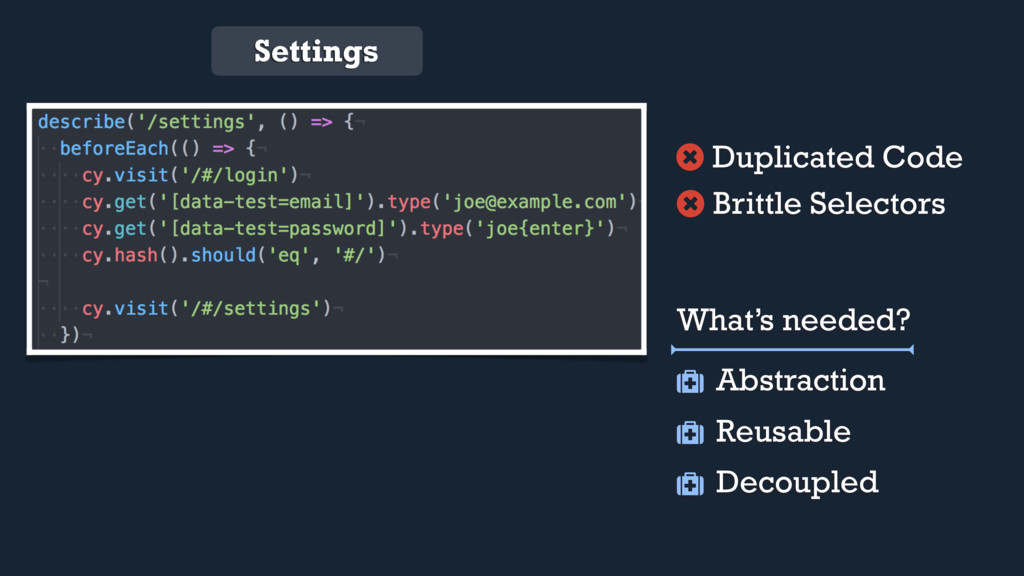 Settings Brittle Selectors Abstraction Reusable...