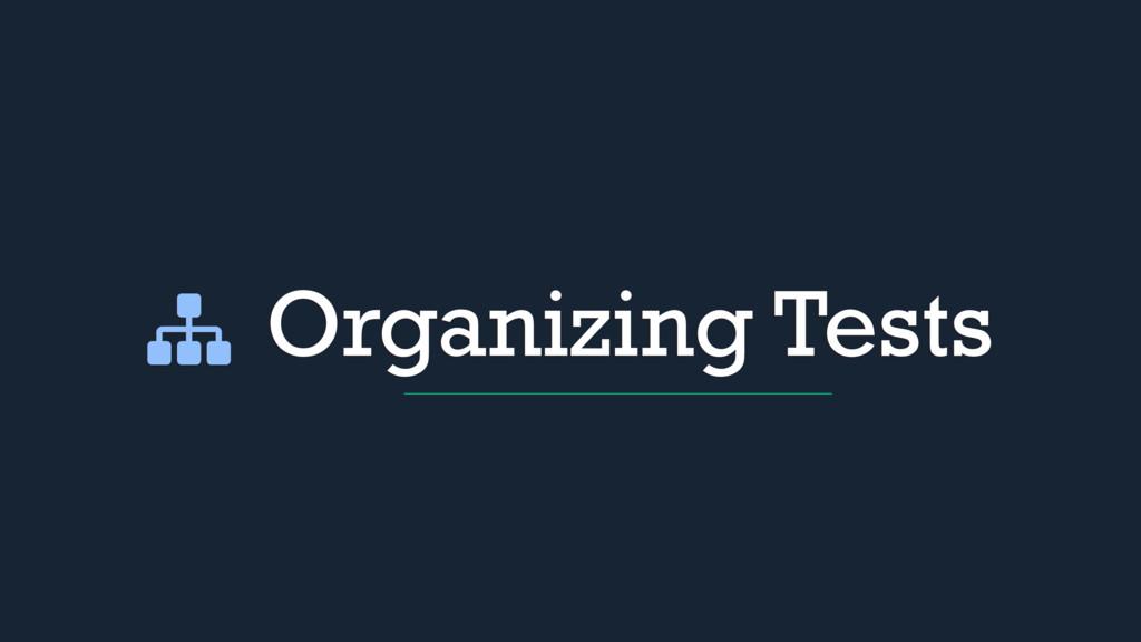 Organizing Tests
