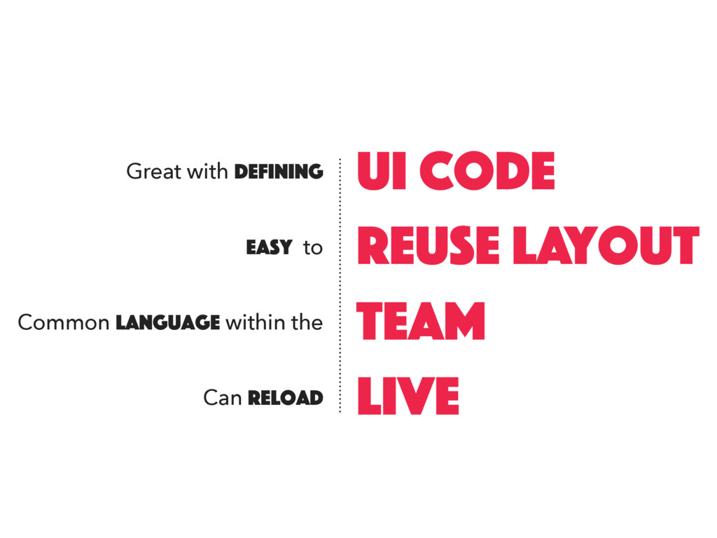 UI code Great with defining reuse layout team l...