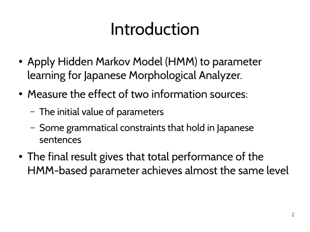 2 Introduction ● Apply Hidden Markov Model (HMM...