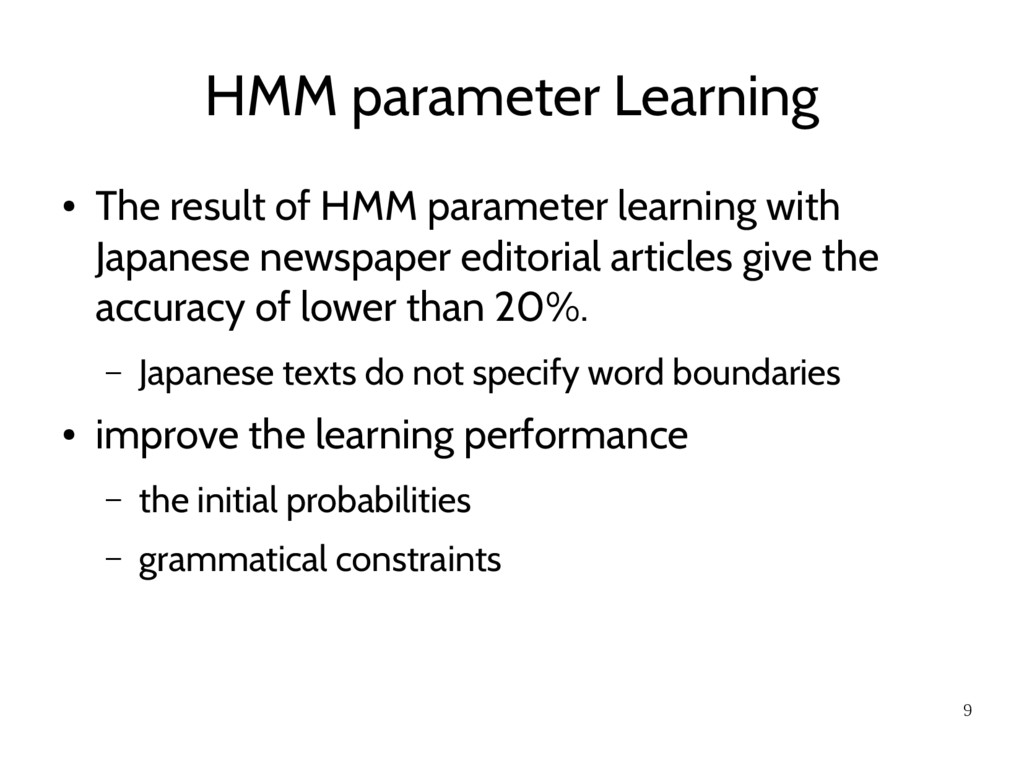 9 HMM parameter Learning ● The result of HMM pa...