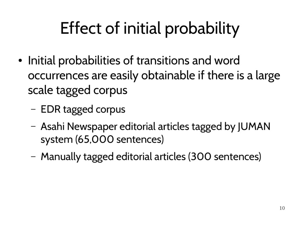 10 Effect of initial probability ● Initial prob...