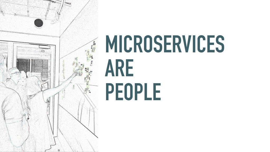 MICROSERVICES ARE PEOPLE