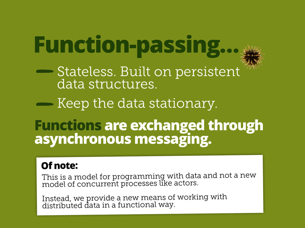 Function-passing… Stateless. Built on persisten...