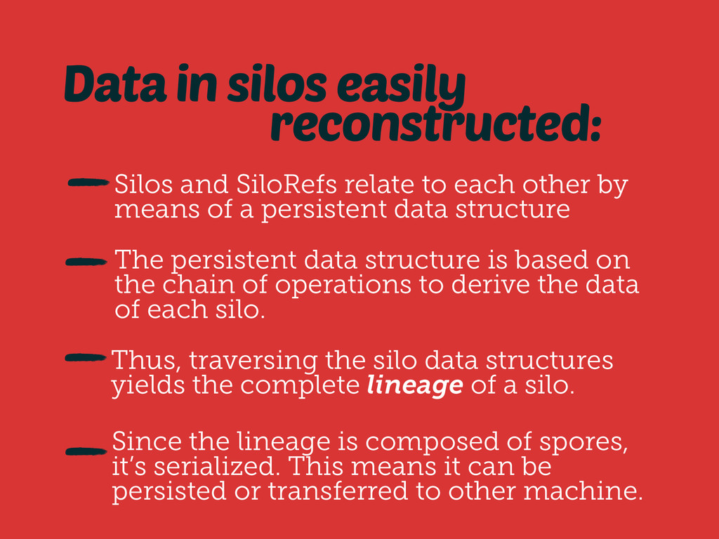 Data in silos easily The persistent data struct...