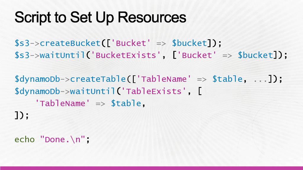 $s3->createBucket 'Bucket' => $bucket $s3->wait...