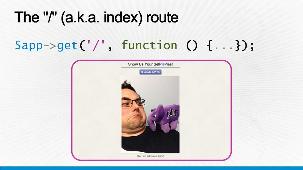 $app->get '/' function ...