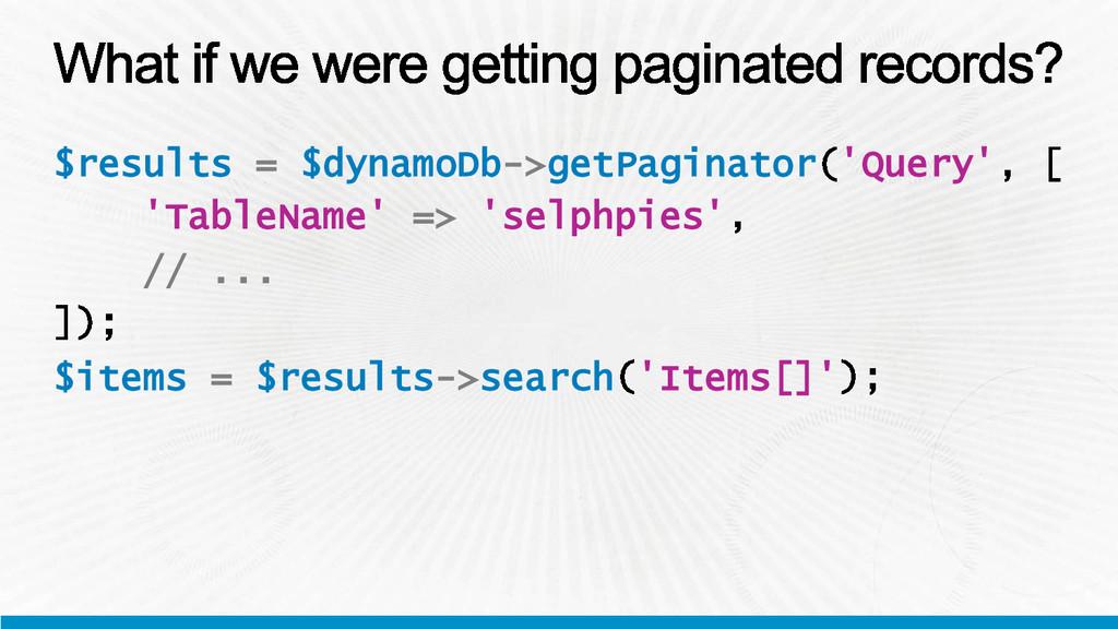 $results = $dynamoDb->getPaginator 'Query' 'Tab...