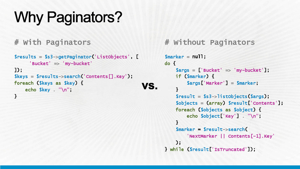 # With Paginators $results = $s3->getPaginator ...