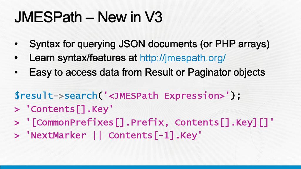 http://jmespath.org/ $result->search '<JMESPath...