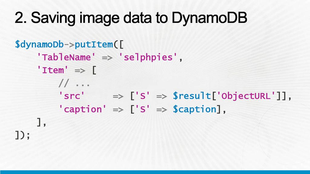 $dynamoDb->putItem([ 'TableName' => 'selphpies'...