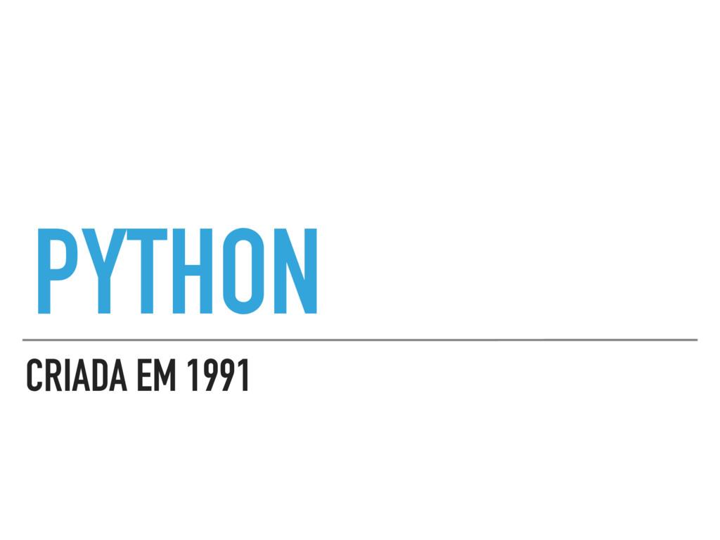 CRIADA EM 1991 PYTHON