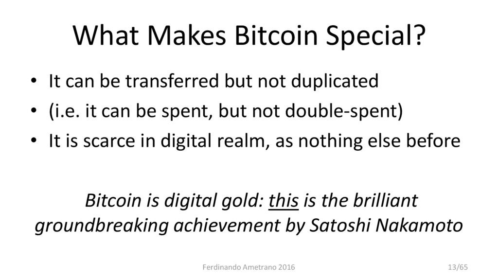 What Makes Bitcoin Special? • It can be transfe...