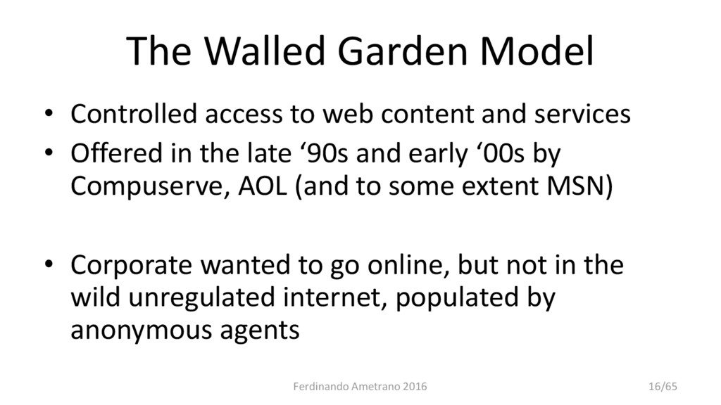 The Walled Garden Model • Controlled access to ...
