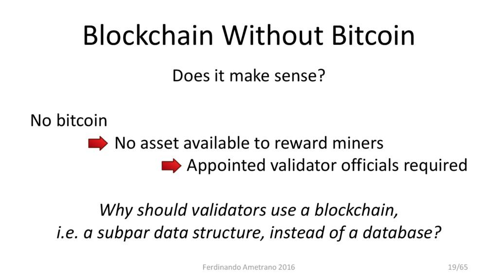 Blockchain Without Bitcoin Does it make sense? ...