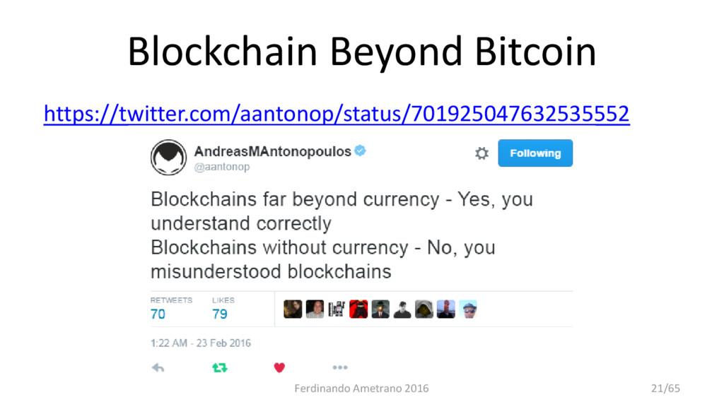 Blockchain Beyond Bitcoin https://twitter.com/a...