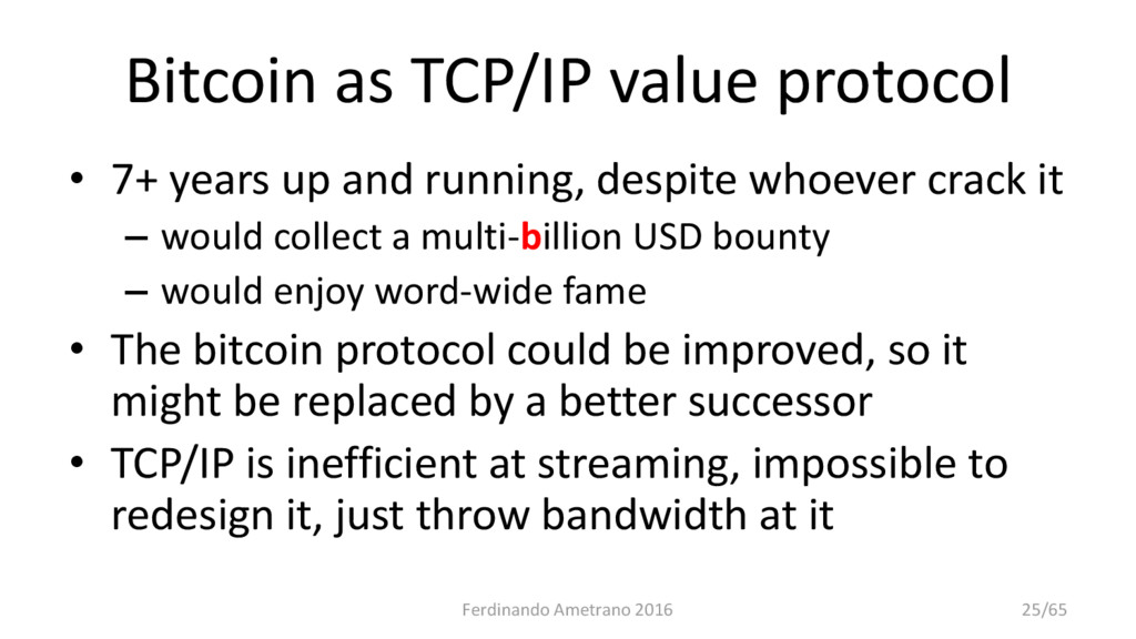 Bitcoin as TCP/IP value protocol • 7+ years up ...