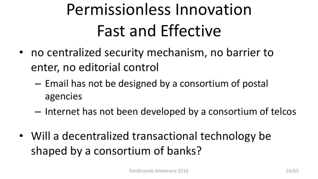 Permissionless Innovation Fast and Effective • ...