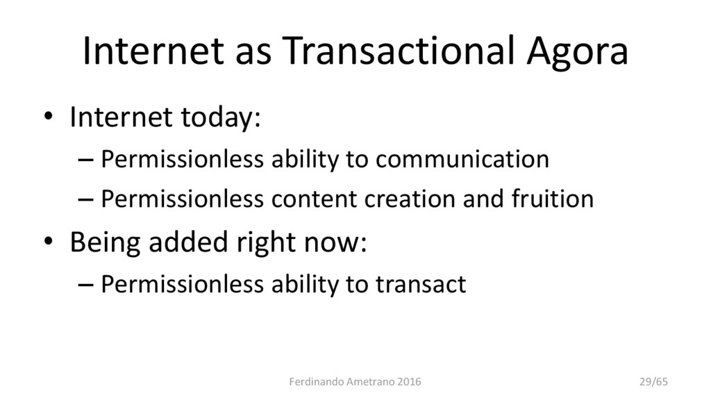 Internet as Transactional Agora • Internet toda...