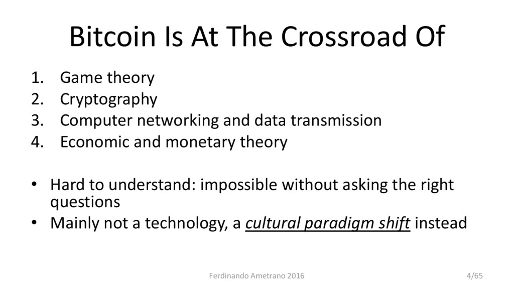 Bitcoin Is At The Crossroad Of 1. Game theory 2...