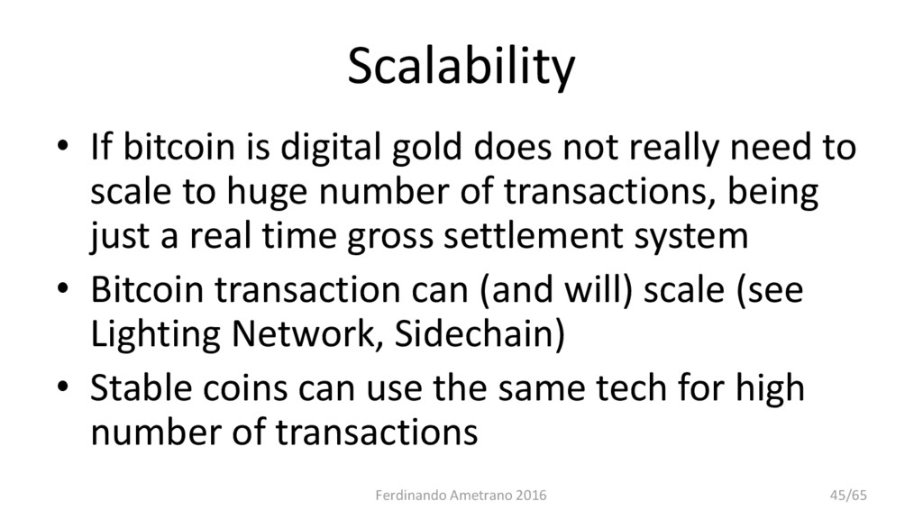 Scalability • If bitcoin is digital gold does n...