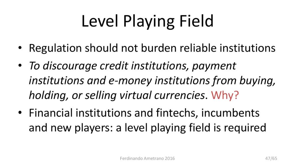 Level Playing Field • Regulation should not bur...