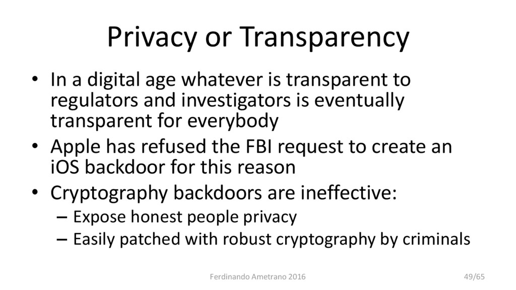 Privacy or Transparency • In a digital age what...