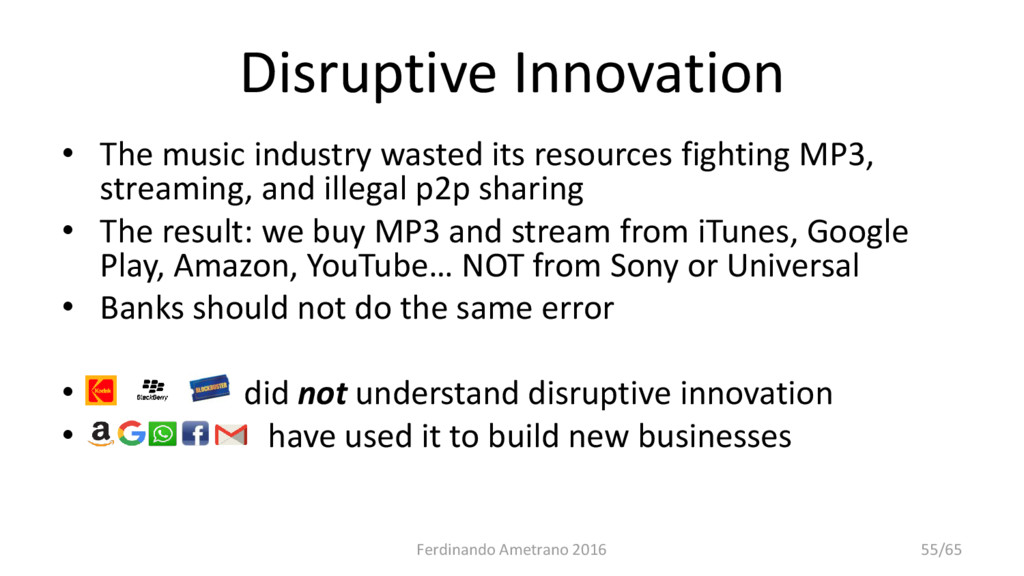 Disruptive Innovation • The music industry wast...