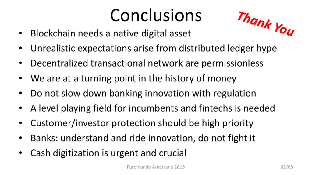 Conclusions • Blockchain needs a native digital...
